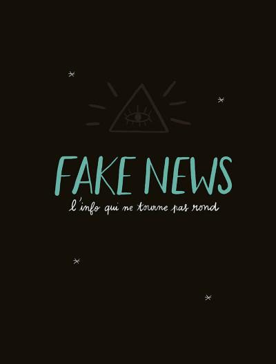Page 1 Fake news, l'info qui ne tourne pas rond
