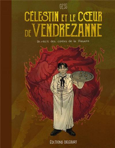 Couverture Célestin et le coeur de Vendrezanne