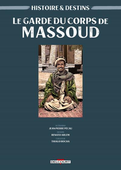 Page 1 Histoire et destins - Le garde du corps de Massoud
