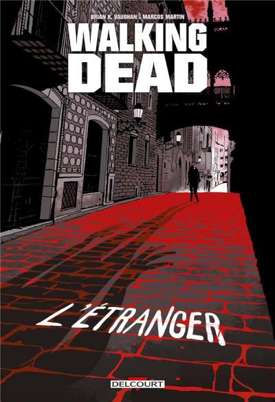 Couverture Walking dead - L'étranger et le retour de Negan