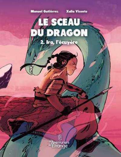 Couverture Le sceau du dragon tome 2 - Ira, l'écuyère