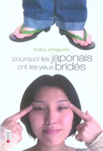 Couverture pourquoi les japonais ont les yeux bridés