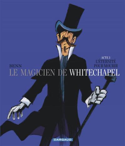 image de Le magicien de Whitechapel tome 3 - L'éternité pour mourir