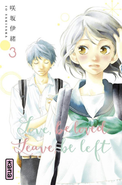 Couverture Love, be loved - Leave, be left tome 3