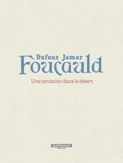 Page 3 Foucauld - Une tentation dans le désert