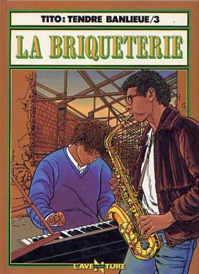 Couverture Tendre banlieue tome 3 - La briqueterie (éd. 1986)