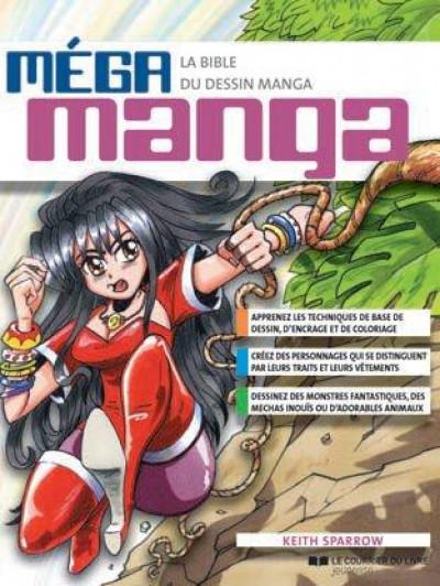 Couverture Méga manga - la bible du dessin manga