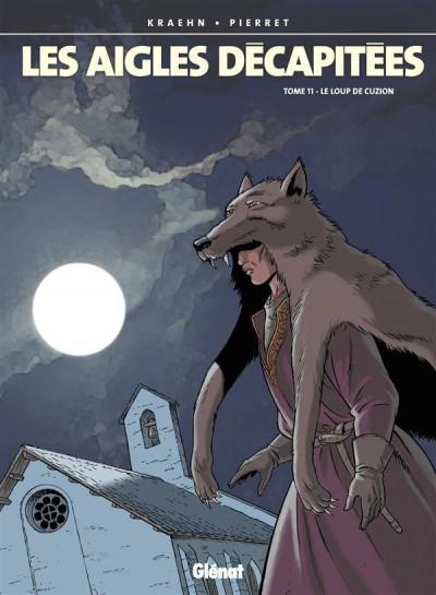 Couverture Les aigles décapitées tome 11 - le loup de cuzion
