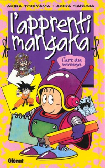 Couverture apprenti mangaka ; l'art du manga par l'auteur de dragon ball