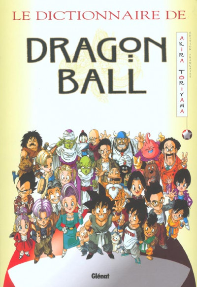 Couverture dragon ball ; dictionnaire de dragon ball