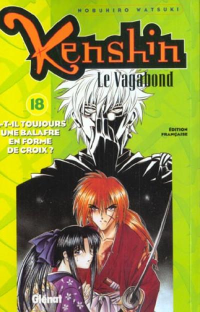 Couverture kenshin le vagabond tome 18 - as-tu toujours la cicatrice en x