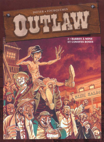 Couverture outlaw tome 2 - barres à mine et coyotes roses