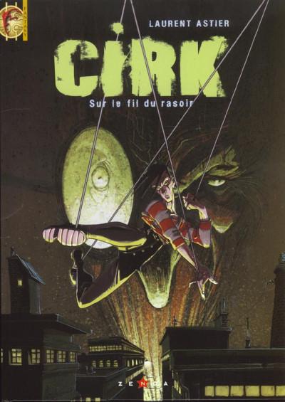 Couverture Cirk tome 1 - sur le fil du rasoir