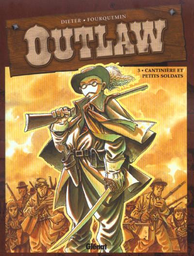 Couverture outlaw tome 3 - cantinière et petits soldats