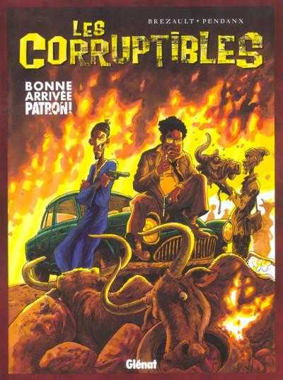 Couverture les corruptibles tome 1 - bonne arrivée patron