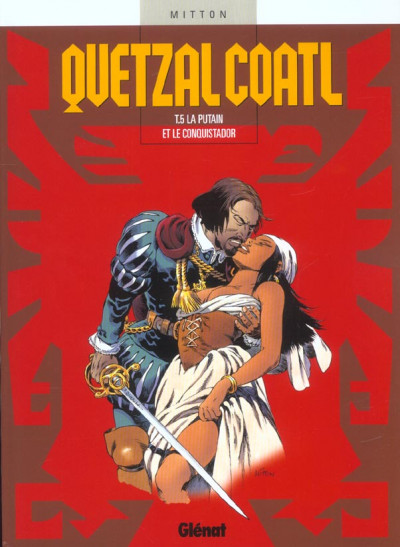 Couverture quetzalcoatl tome 5 - la putain et le conquistador