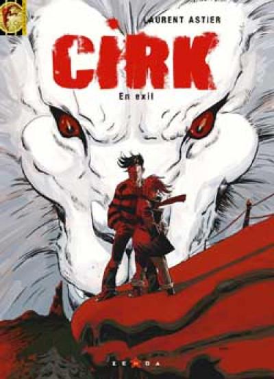 Couverture Cirk tome 3 - en exil