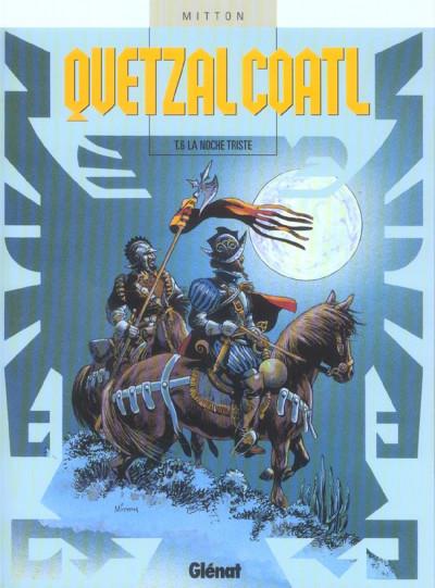Couverture quetzalcoatl tome 6 - la noche triste