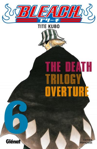 Couverture bleach tome 6 - the death trilogy - ouverture