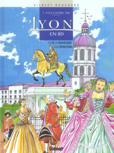 image de l'histoire de lyon en bd tome 2 - de la renaissance à la révolution