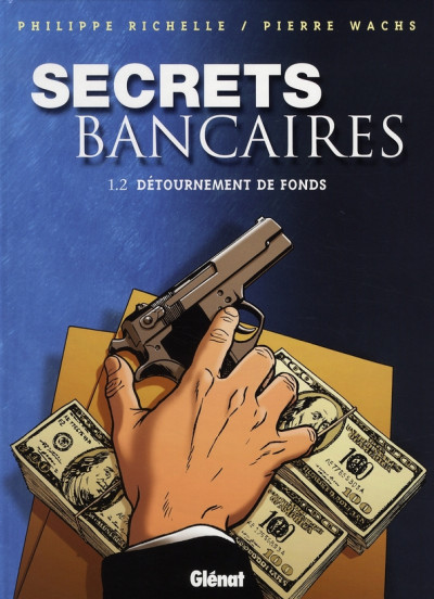 Couverture secrets bancaires tome 1.2 - détournement de fonds