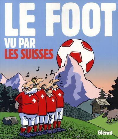 Couverture le foot vu par les suisses