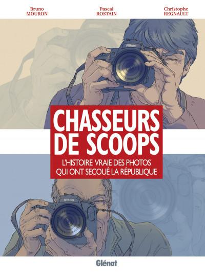 image de chasseurs de scoop ; L'Histoire vraie des photos qui ont secoué la république