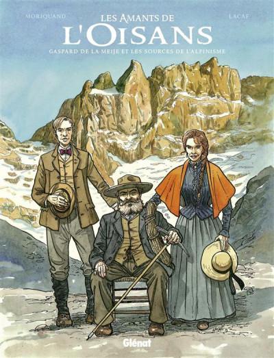 Couverture les amants de l'Oisans ; Gaspard de la Meije et les sources de l'alpinisme