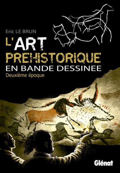 Couverture L'art préhistorique en bande dessinée tome 2 - deuxième époque