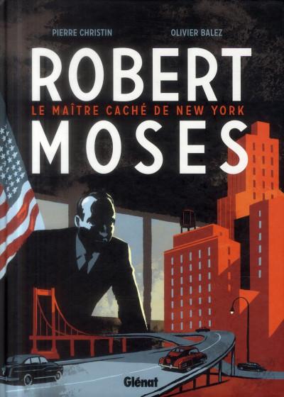 Couverture Robert Moses - le maître caché de New York