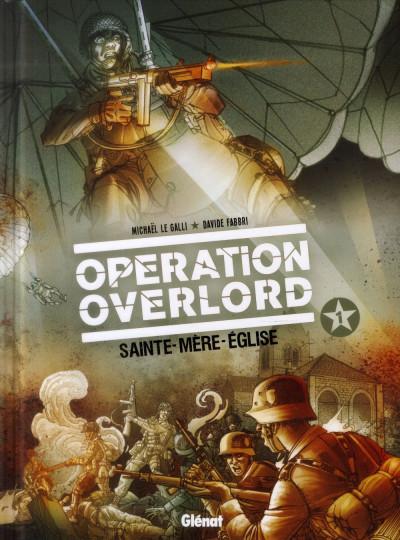 Couverture opération Overlord tome 1 - Sainte-Mer-l'Eglise