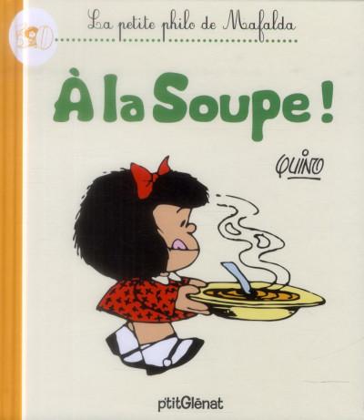 Couverture la petite philo de mafalda - à la soupe !