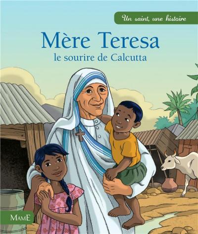 Couverture Mère Teresa ; le sourire de Calcutta