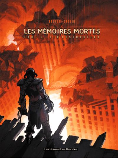 Couverture les mémoires mortes tome 1 - feu destructeur
