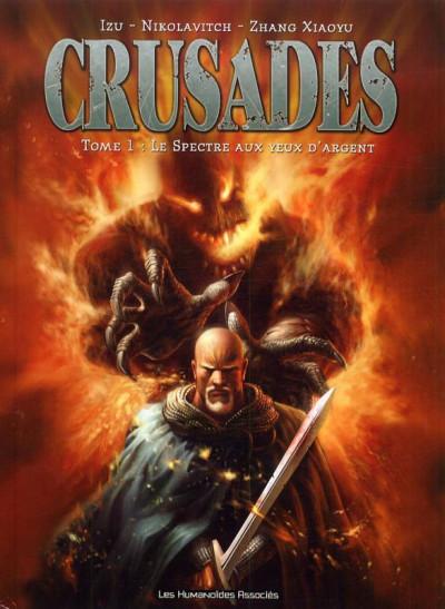 Couverture crusades tome 1 - le spectre aux yeux d'argent