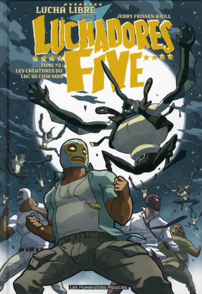 Couverture luchadores five tome 3 - Les Créatures du lac de cuir noir
