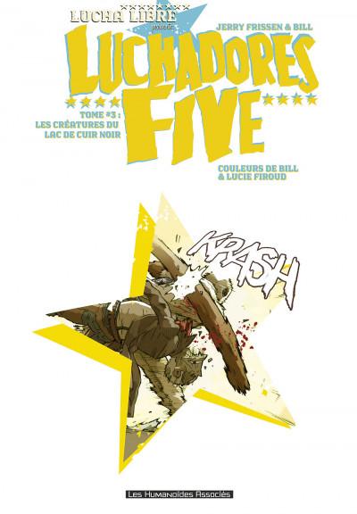 Page 1 luchadores five tome 3 - Les Créatures du lac de cuir noir