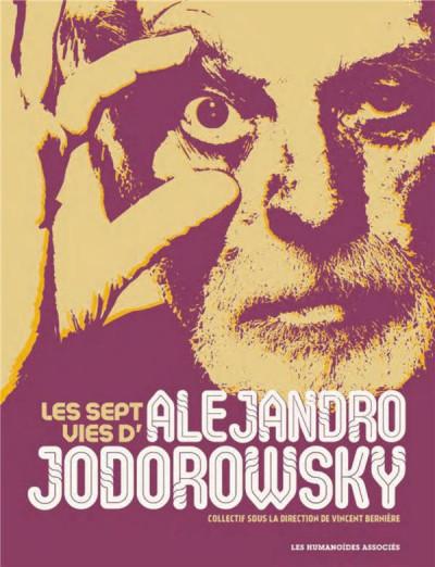 Couverture Les sept vies d'Alejandro Jodorowsky