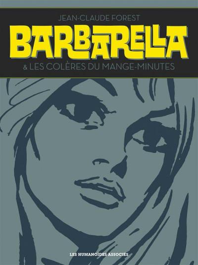 Couverture Barbarella - Intégrale N&B (+ Les Colères du mange-minute)