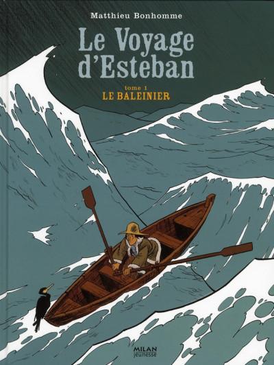 Couverture esteban tome 1 - le voyage d'esteban tome 1 - le baleinier