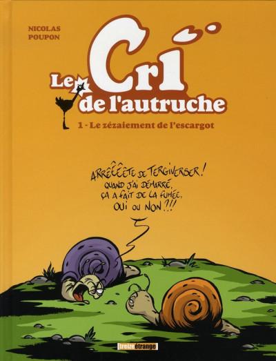 image de le cri de l'autruche tome 1 - le zézaiement de l'escargot