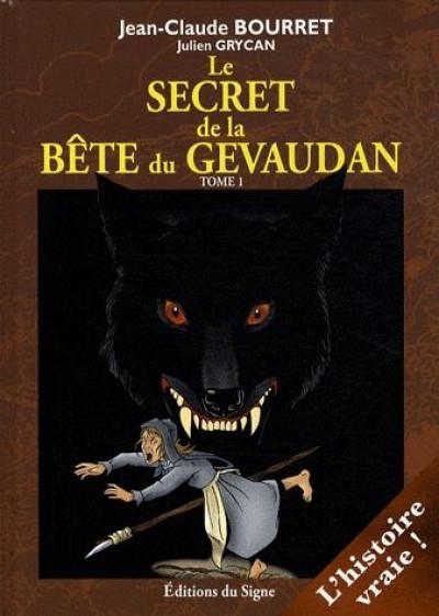Couverture le secret de la bête du Gévaudan tome 1