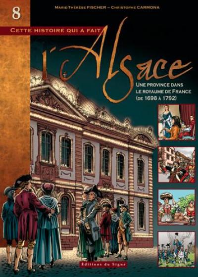 image de cette histoire qui a fait l'Alsace tome 8 - une province dans le royaume France