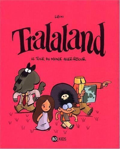 Couverture Tralaland tome 2 - le tour du monde aller-retour