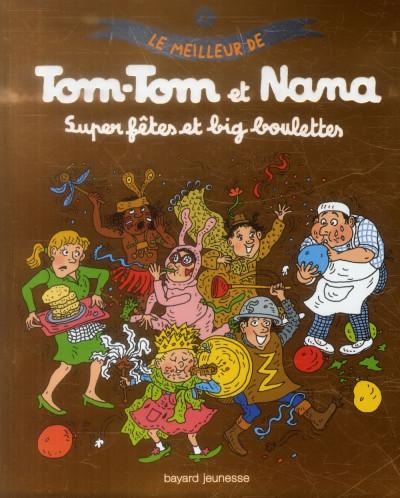 Couverture tom-tom et nana - le meilleur - super fêtes et big boulettes !