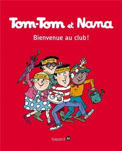Couverture Tom-Tom et Nana tome 19 - bienvenue au club !