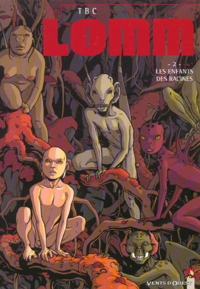 Couverture Lomm tome 2 - les enfants des racines