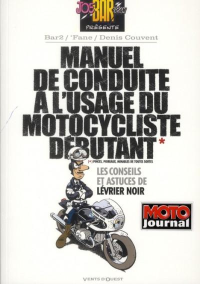 Couverture joe bar team ; manuel de conduite à l'usage du motocycliste débutant