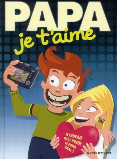 Couverture papa je t'aime (édition 2011)
