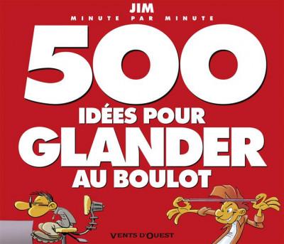 Couverture 500 idées pour glander au boulot